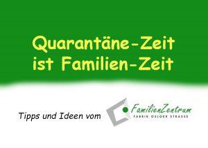 Quarantäne-Zeit ist Familienzeit